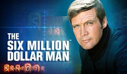 The Six Million Dollar Man Slots