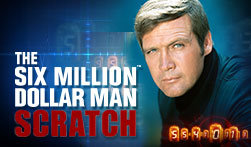 The Six Milion Dollar Man Scratch